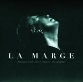 La marge - Bernard Lavilliers chante les poètes
