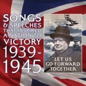 Songs & Speeches That Inspired A Nation To Victory 1939-1969