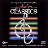 Hooked On Classics - The Royal Philharmonic Orchestra Conducted By Louis Clark
