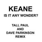 Keane - Is It Any Wonder? (Tall Paul Edit) artwork