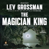Lev Grossman - The Magician King: A Novel (Unabridged)  artwork