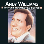 16 Most Requested Songs: Andy Williams
