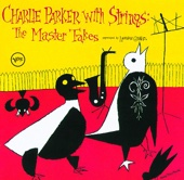 Charlie Parker - Charlie Parker With Strings: The Master Takes  artwork