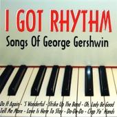 I Got Rhythm - Songs of George Gershwin