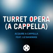 Turret Opera (A Cappella) [feat. Liz Baseman]