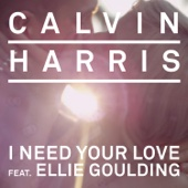 I Need Your Love (feat. Ellie Goulding) - Single cover art