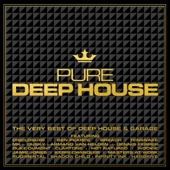 Pure Deep House - The Very Best of Deep House & Garage - Various Artists