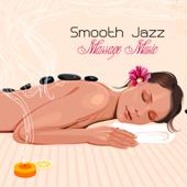 Smooth Jazz Massage Music - Jazz Music, Latin Songs and Brazilian Music for Massage