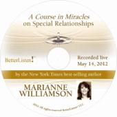 A Course in Miracles On Special Relationships (Lecture Series 5-14-12) [Live]