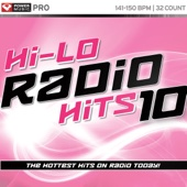 Hi-Lo Radio Hits 10 (32 Count Pro Mix for Hi-Lo and Up-Tempo Cardio Classes)