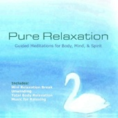 Pure Relaxation - Guided Meditations for Body, Mind & Spirit