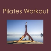Pilates Workout: Lounge Music 4 Pilates Workout & Yoga, Warm Up, Stretching & Cool Down