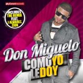 Como Yo Le Doy (feat. Zion & J Alvarez) [Remix]