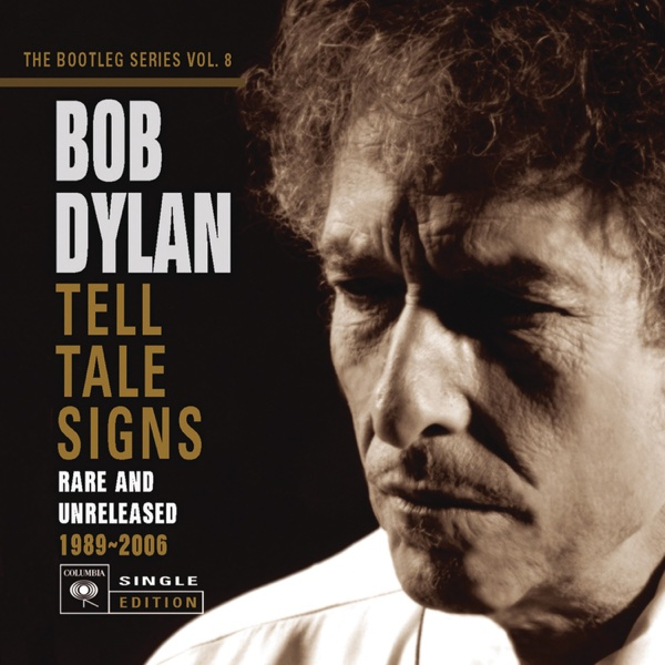 The Bootleg Series, Vol. 8: Tell Tale Signs - Rare and Unreleased 1989-2006 (Bonus Track Version)