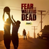 Fear the Walking Dead - Fear the Walking Dead, Season 1  artwork