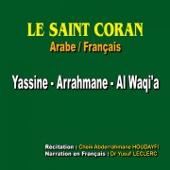 Le saint coran - Sourates : Yassine - Arrahmane - Al-waqi'a (Traduction du sens des versets : Arabe / Français) - Abdul Rahman Hudhaifi & Dr Yusuf Leclerc