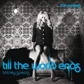 Till the World Ends (The Remixes) cover art