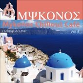Mykonos Chillout Café, Vol. 5 (Feelings Del Mar)