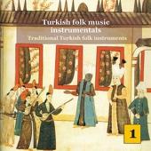 Turkish Folk Music Instrumentals, Vol. 1 - Traditional Turkish Folk Instruments