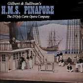 My Gallant Crew / I Am the Captain of the Pinafore