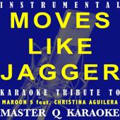 Move Like Jagger (Maroon 5 & Christina Aguilera Karaoke Tribute) [Instrumental]
