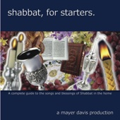 Shabbat, for Starters.