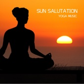 Sun Salutation Yoga Music - Piano Music for Yoga, Relaxation Meditation, Massage, Sound Therapy, Restful Sleep and Spa Relaxation Music for Sun Salutatio Yoga Poses