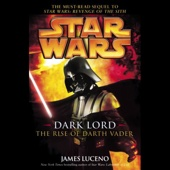 James Luceno - Star Wars: Dark Lord: The Rise of Darth Vader  artwork