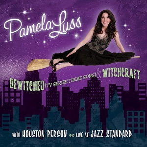 Pamela Luss - Bewitched (TV Series Theme Song) & Witchcraft - Single