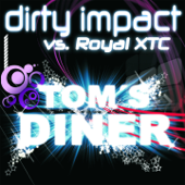 Tom's Diner (Dirty Impact Vs. Royal XTC) [PH Electro Remix Edit]