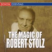 The Magic Of Robert Stolz - Viennese Symphonic & Robert Stolz