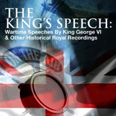 The King's Speech: Wartime Speeches By King George VI & Other Historical Royal Recordings
