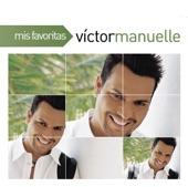 Mis Favoritas: Victor Manuelle