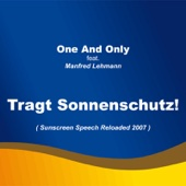 Tragt Sonnenschutz! (Sunscreen Speech Reloaded 2007) [feat. Manfred Lehmann]