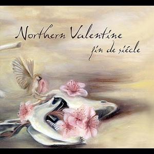 Northern Valentine - Fin De Siècle