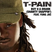 Buy U a Drank (Shawty Snappin') [feat. Yung Joc] - T-Pain