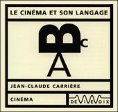 Le Cinéma et son langage - Jean-Claude Carrière
