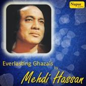 25 Everlasting Ghazals by Mehdi Hassan