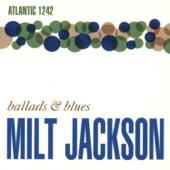 Milt Jackson: Ballads & Blues