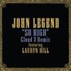 So High (Cloud 9 Remix) [feat. Lauryn Hill] - Single