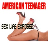 American Teenager - Sex Life Exposed