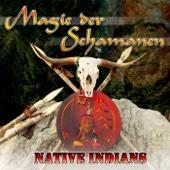 Magie Der Schamanen - Native Indians
