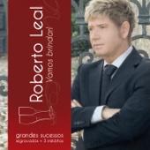 Roberto Leal - Vamos Brindar