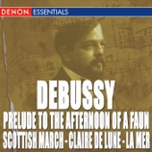 Debussy: Prelude to the Afternoon of a Faun - Scottish March - Claire de Lune - la Mer