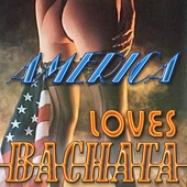 America Loves Bachata (Vol 2011/2012)