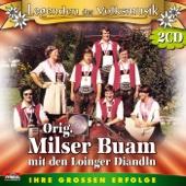 Legenden der Volksmusik: Original Milser Buam mit den Loinger Diandln