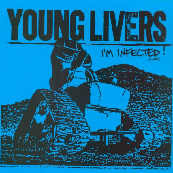 Young Livers - I'm Infected!