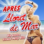 APRES Lloret de Mar - Die besten Strand Party Hits (2011 Hitparade Charts - Disco Karneval Hit Club - Opening Mallorca 2012 - Oktoberfest - Schlager Discofox 2013 Fox)