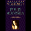 Marianne Williamson - Family Relationships (Unabridged) artwork