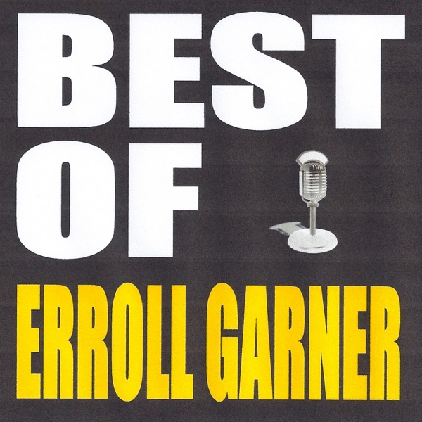 Best of Erroll Garner | Erroll Garner